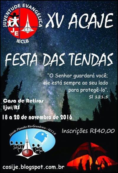 NOIA EVENTOA - XV ACAJE - Festa das Tendas - 18 a 20 de Novembro 2016 - Ijuí - RS