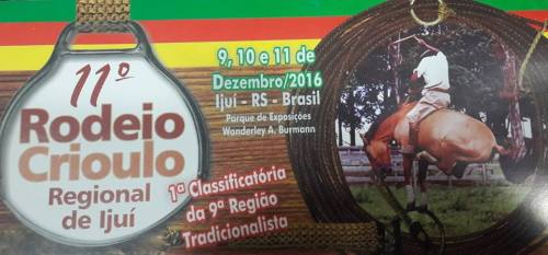 NOIA EVENTOS.COM - 11º Rodeio Crioulo Regional - 1ª Classificatória 9ª RT - 09, 10 e 11 de Dezembro 2016 - Ijuí - RS