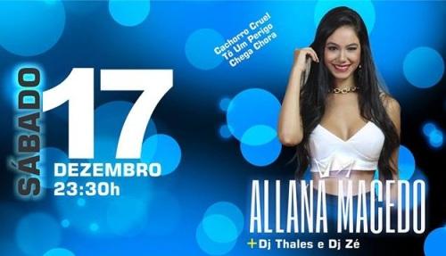 NOIA EVENTOS - Allana Macedo + Dj Thales e DJ Zé - 17 de Dezambro 2016 - Tapera - RS