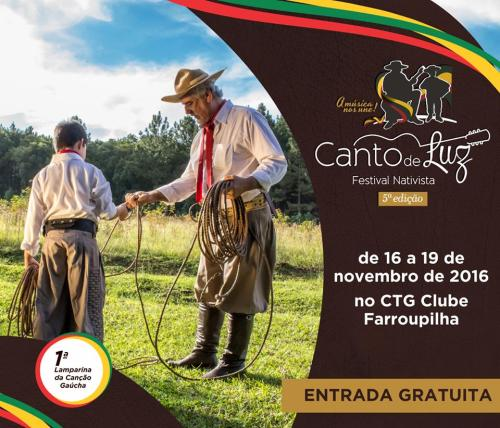 NOIA Eventos - Canto de Luz - Festival Nativista 5ª Edição - 16 a 19 de Novembro 2016 - Ijuí - RS