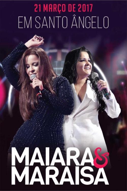 NOIAEVENTOS.com - Maiara e Maraisa - Show Nacional - 21 de Março 2017 - Santo Ângelo - RS