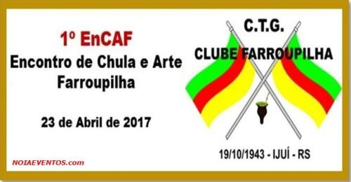 NOIAEVENTOS.com - 1º EnCAF - Encontro de Chula e Aarte - 23 de abril 2017 - Ijuí - RS.