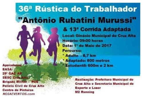 NOIAEVENTOS.com - 36ª Rústica do Trabalhador - Antônio Rubatine Murussi - 01 de Maio 2017 - Cruz Alta - RS