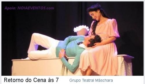 NOIAEVENTOS.com - Grupo Teatral Máschara - Retorno do Cena às 7 - 20 de Agosto 2017 - Cruz Alta - RS