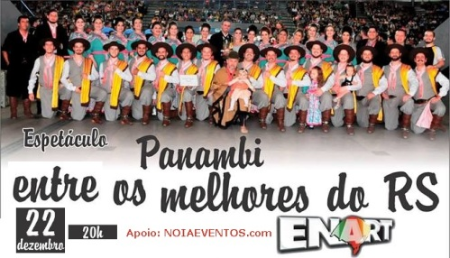 NOIAEVENTOS.com - Espetáculo Panambi entre os melhores do RS - ENART - Panambi